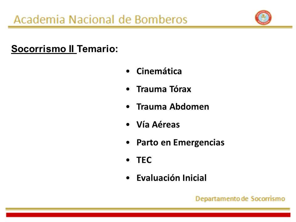Socorrismo II Temario: Cinemática Trauma Tórax Trauma Abdomen Vía Aéreas Parto en Emergencias TEC Evaluación Inicial