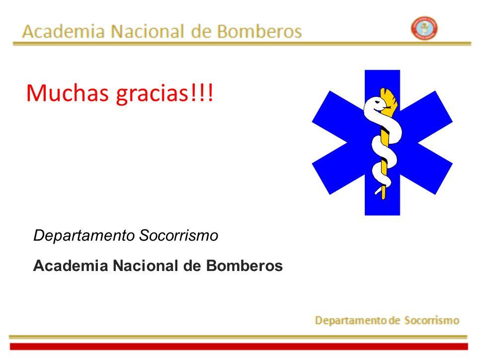Muchas gracias!!! Departamento Socorrismo Academia Nacional de Bomberos