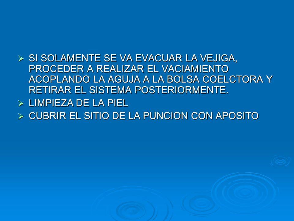 COMPLICACIONES  DISLOCACION DEL CATETER  HEMORRAGIA  INFECCION DEL SITIO DE PUNCION  INSERCION INTRAPERITONEAL DEL CATETER  LESION DE EPIPLON  LESION PROSTATICA  OBSTRUCCION DEL CATETER  PERFORACION DE ASAS INTESTINALES  FRAGMENTACION DEL CATETER Y COMO RESULTADO, CUERPO EXTRAÑOA INTRAVESICAL