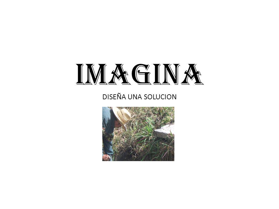 IMAGINA DISEÑA UNA SOLUCION
