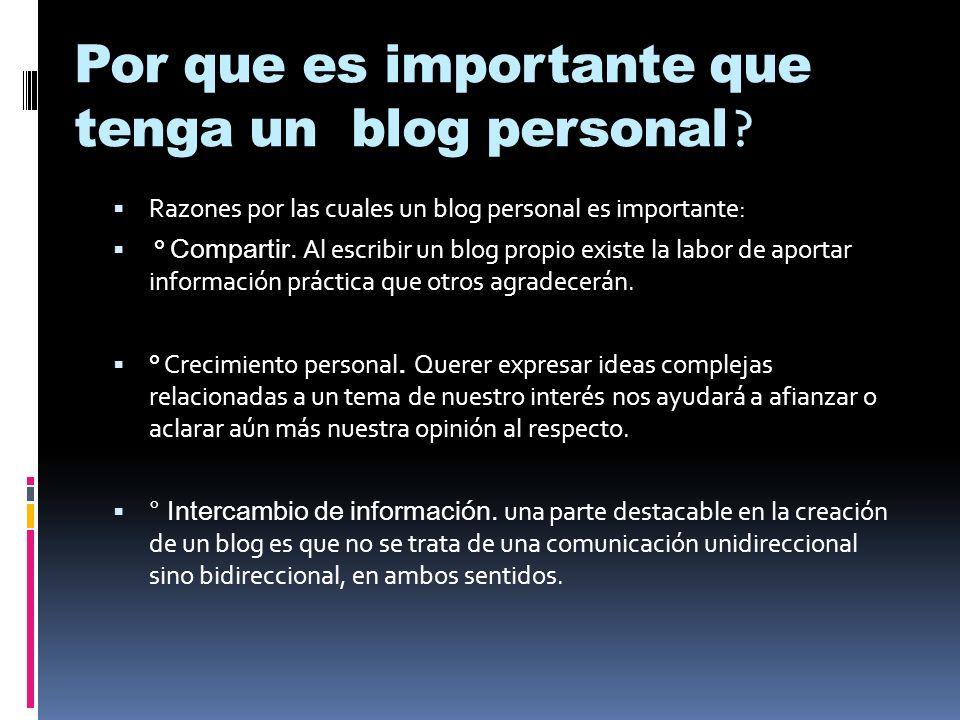 Por que es importante que tenga un blog personal .