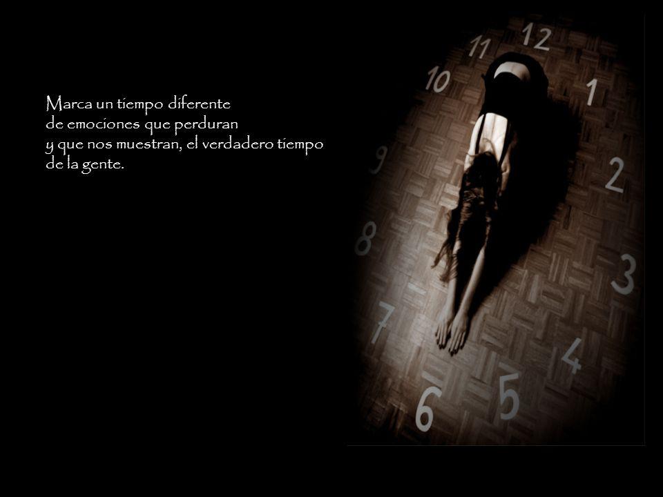 Hoy descubro que el reloj del corazón, late en otra frecuencia de la que late mi pulso.