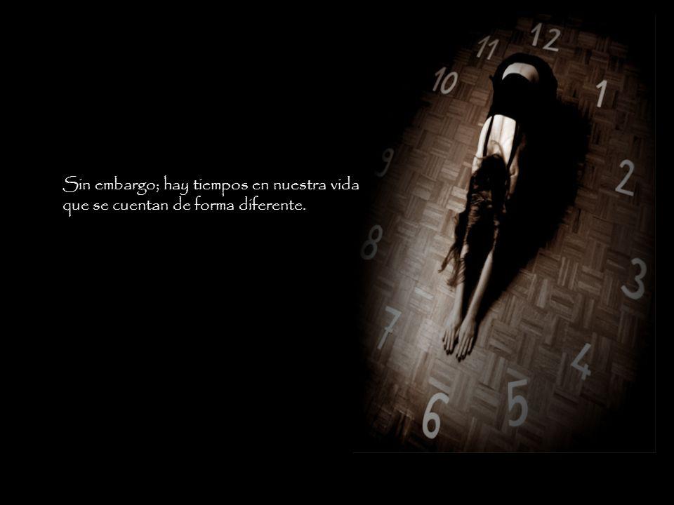 """""""Toda vida tiene su tiempo determinado Hay tiempo para todo propósito debajo del cielo; hay tiempo para nacer y tiempo para morir; tiempo para llorar"""