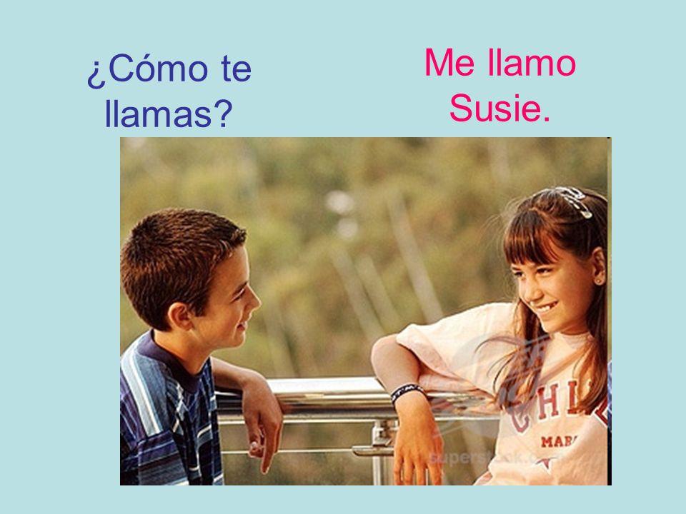 ¿Cómo te llamas? Me llamo Susie.