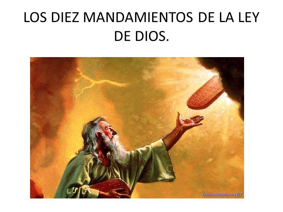 LOS MANDAMIENTOS DE LA LEY DE DIOS.