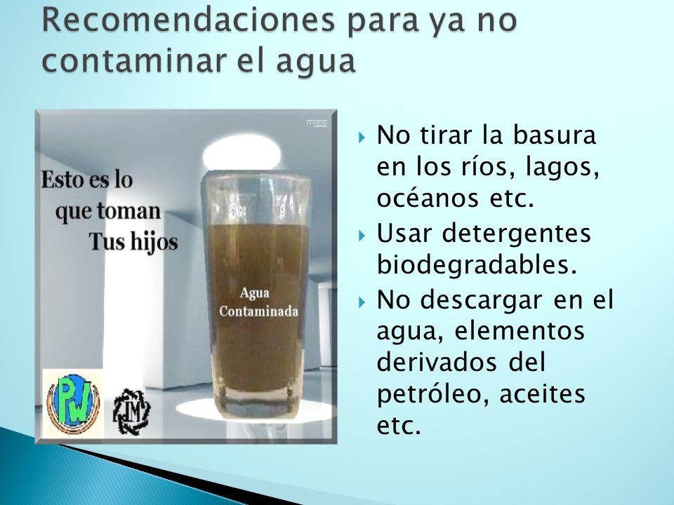  No tirar la basura en los ríos, lagos, océanos etc.