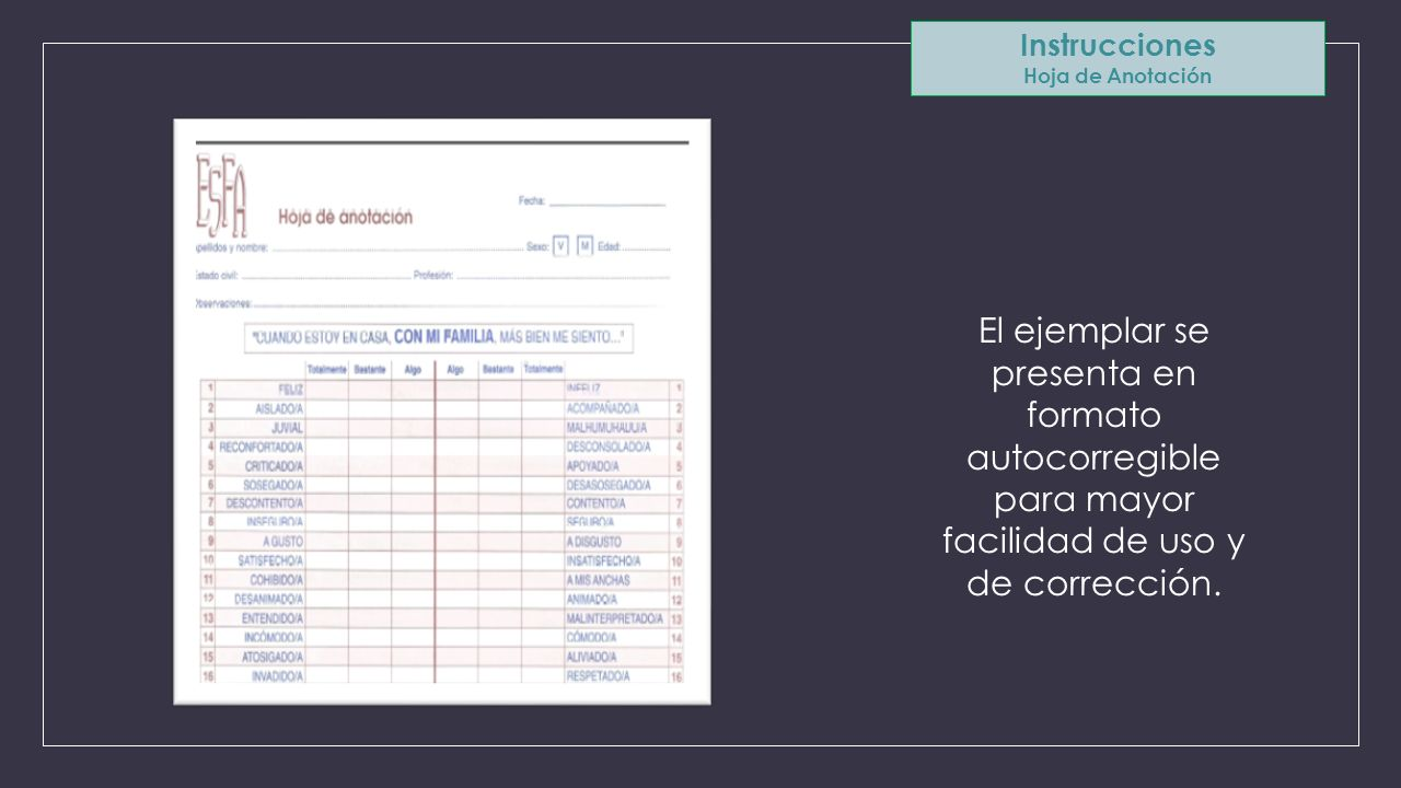 Calificación Puntuaciones directas Para la obtención de las puntuaciones directas el evaluador deberá separar las dos hojas del ejemplar autocorregible.