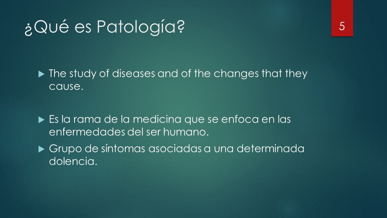 ¿Qué es Patología. The study of diseases and of the changes that they cause.
