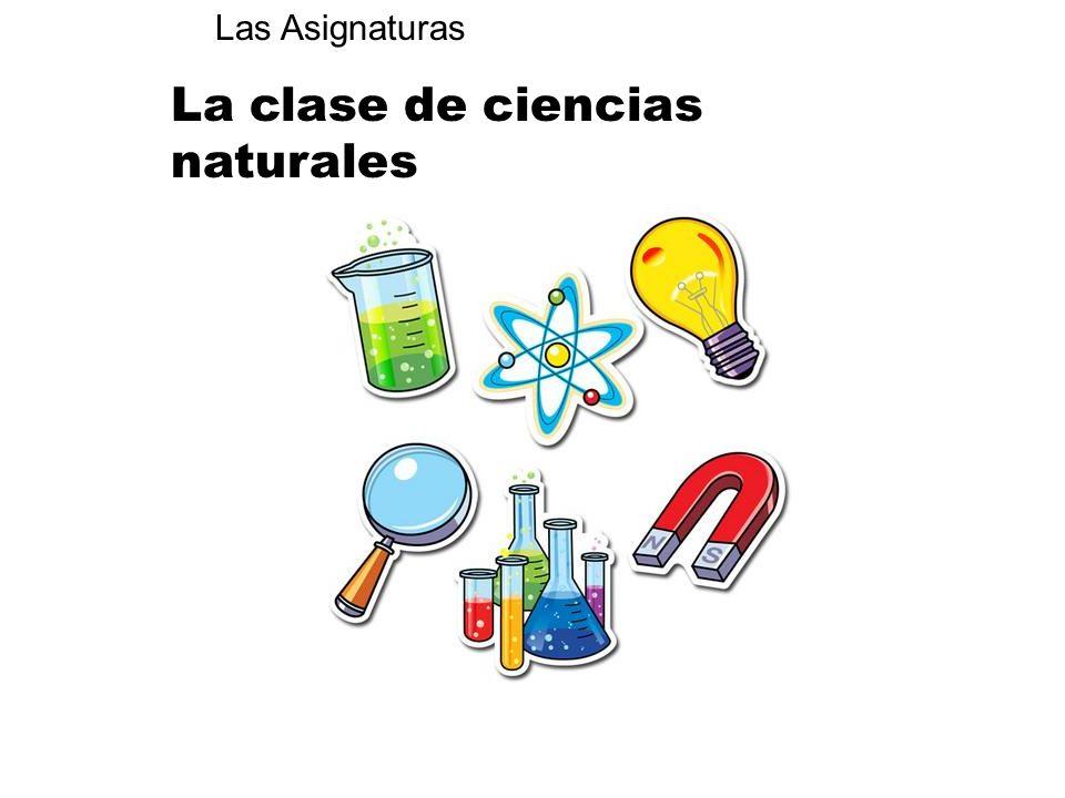 La clase de ciencias naturales Las Asignaturas