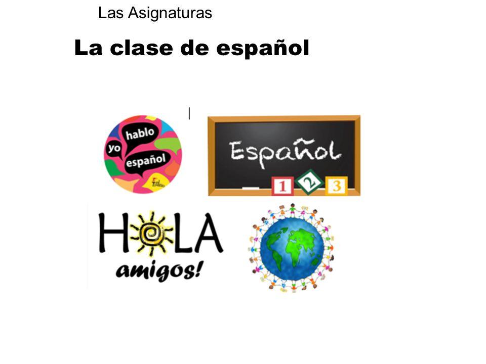 La clase de español Las Asignaturas