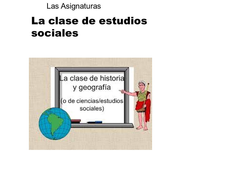 La clase de estudios sociales Las Asignaturas
