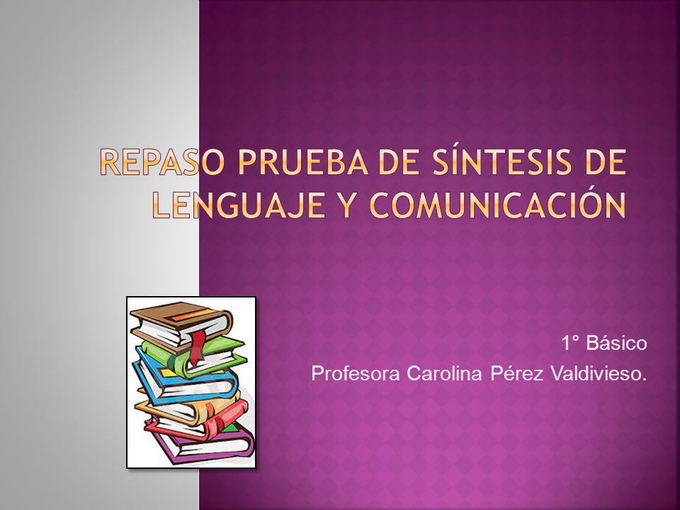 1° Básico Profesora Carolina Pérez Valdivieso.