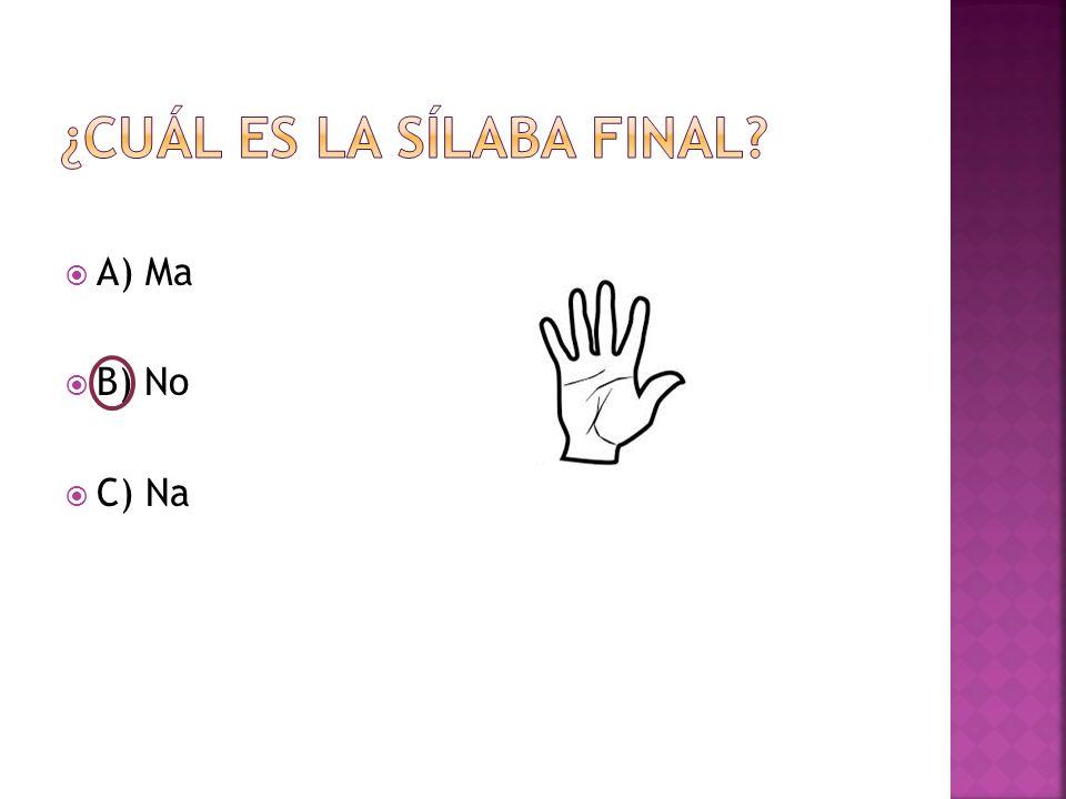  A) Ma  B) No  C) Na
