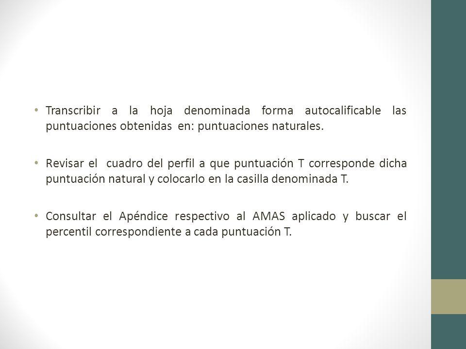 Transcribir a la hoja denominada forma autocalificable las puntuaciones obtenidas en: puntuaciones naturales.