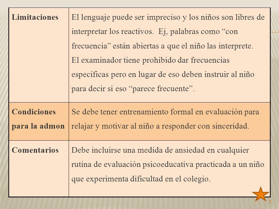 5 Limitaciones El lenguaje puede ser impreciso y los niños son libres de interpretar los reactivos.