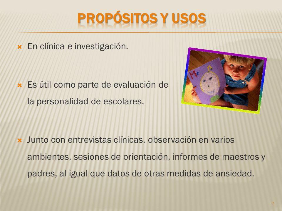 En clínica e investigación. Es útil como parte de evaluación de la personalidad de escolares.