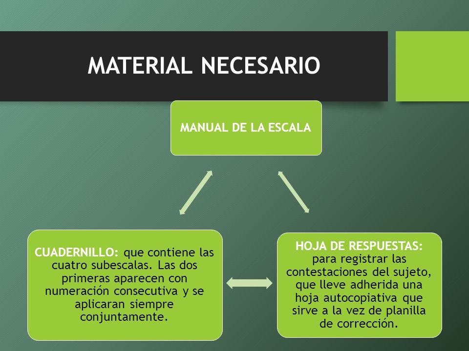 NORMAS DE APLICACIÓN Y CORRECCIÓN las instrucciones necesarias para cada uno se los cuestionarios aparecen en el propio cuadernillo.