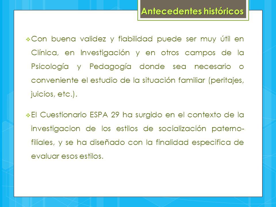 Antecedentes históricos  Con buena validez y fiabilidad puede ser muy útil en Clínica, en Investigación y en otros campos de la Psicología y Pedagogí