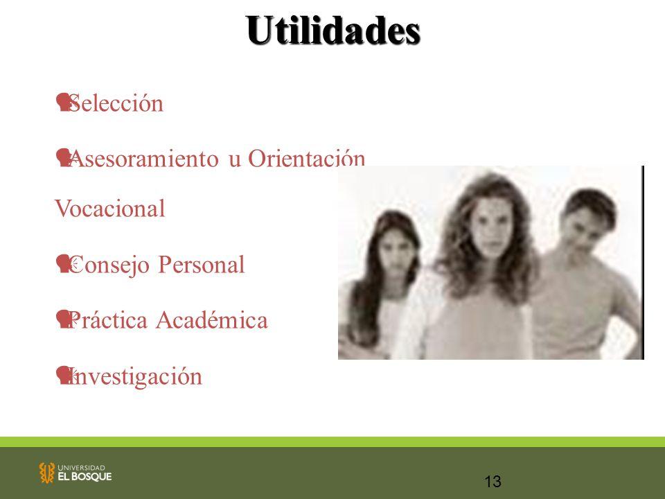 13Utilidades Selección Asesoramiento u Orientación Vocacional Consejo Personal Práctica Académica Investigación