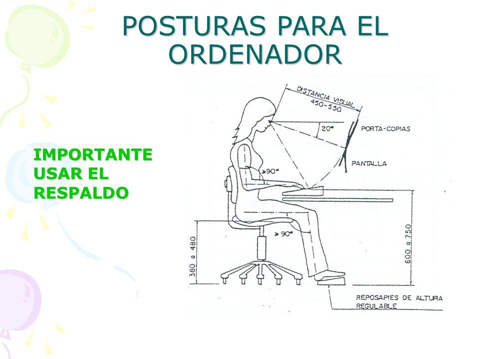 POSTURAS PARA EL ORDENADOR IMPORTANTE USAR EL RESPALDO