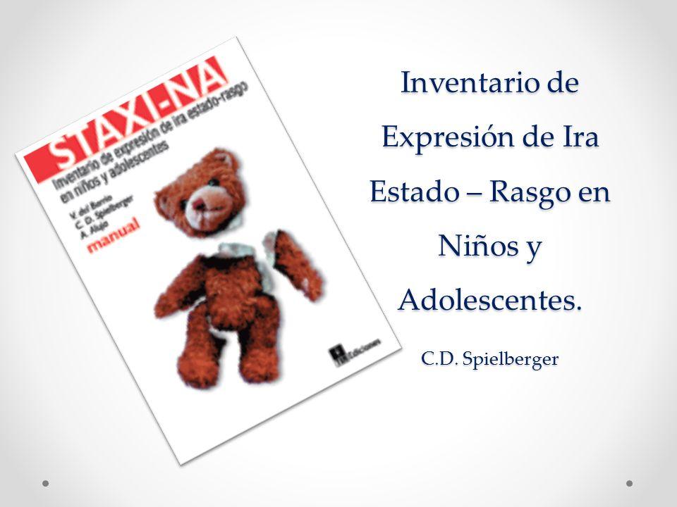 Inventario de Expresión de Ira Estado – Rasgo en Niños y Adolescentes. C.D. Spielberger