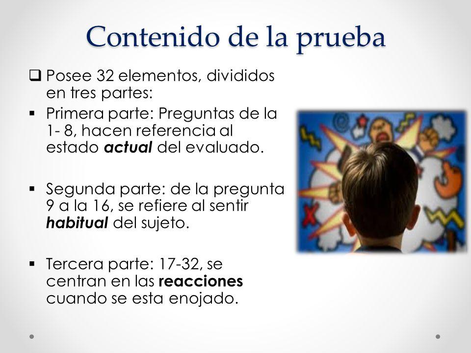 Contenido de la prueba  Posee 32 elementos, divididos en tres partes:  Primera parte: Preguntas de la 1- 8, hacen referencia al estado actual del ev