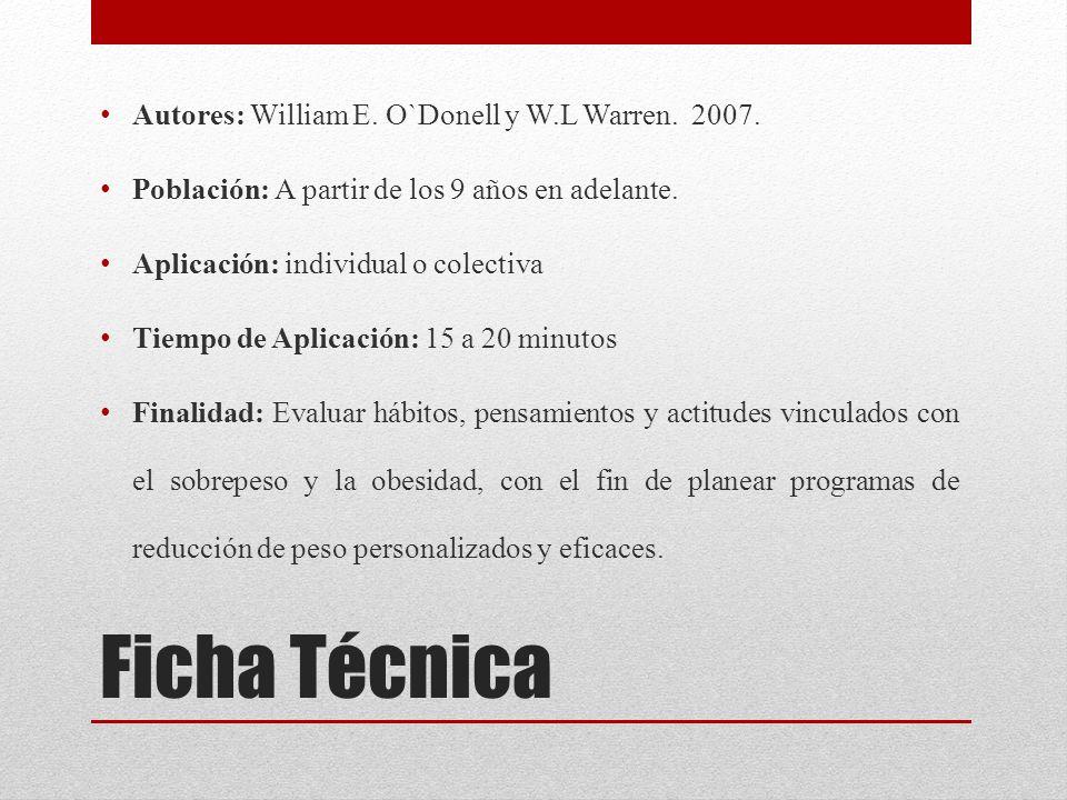 Ficha Técnica Autores: William E. O`Donell y W.L Warren. 2007. Población: A partir de los 9 años en adelante. Aplicación: individual o colectiva Tiemp