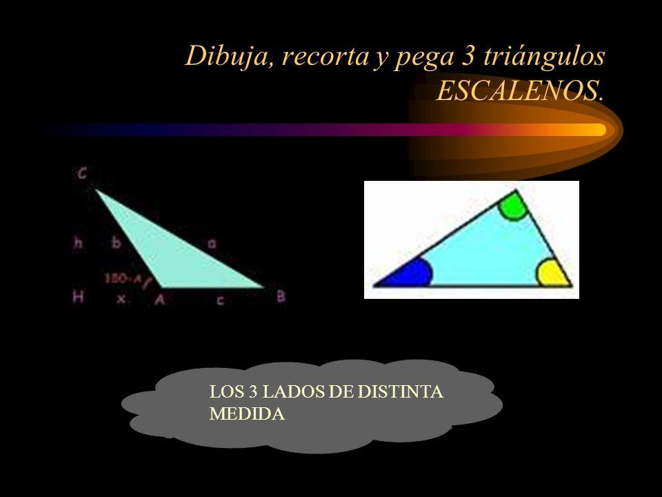 Dibuja, recorta y pega 3 triángulos ESCALENOS. LOS 3 LADOS DE DISTINTA MEDIDA