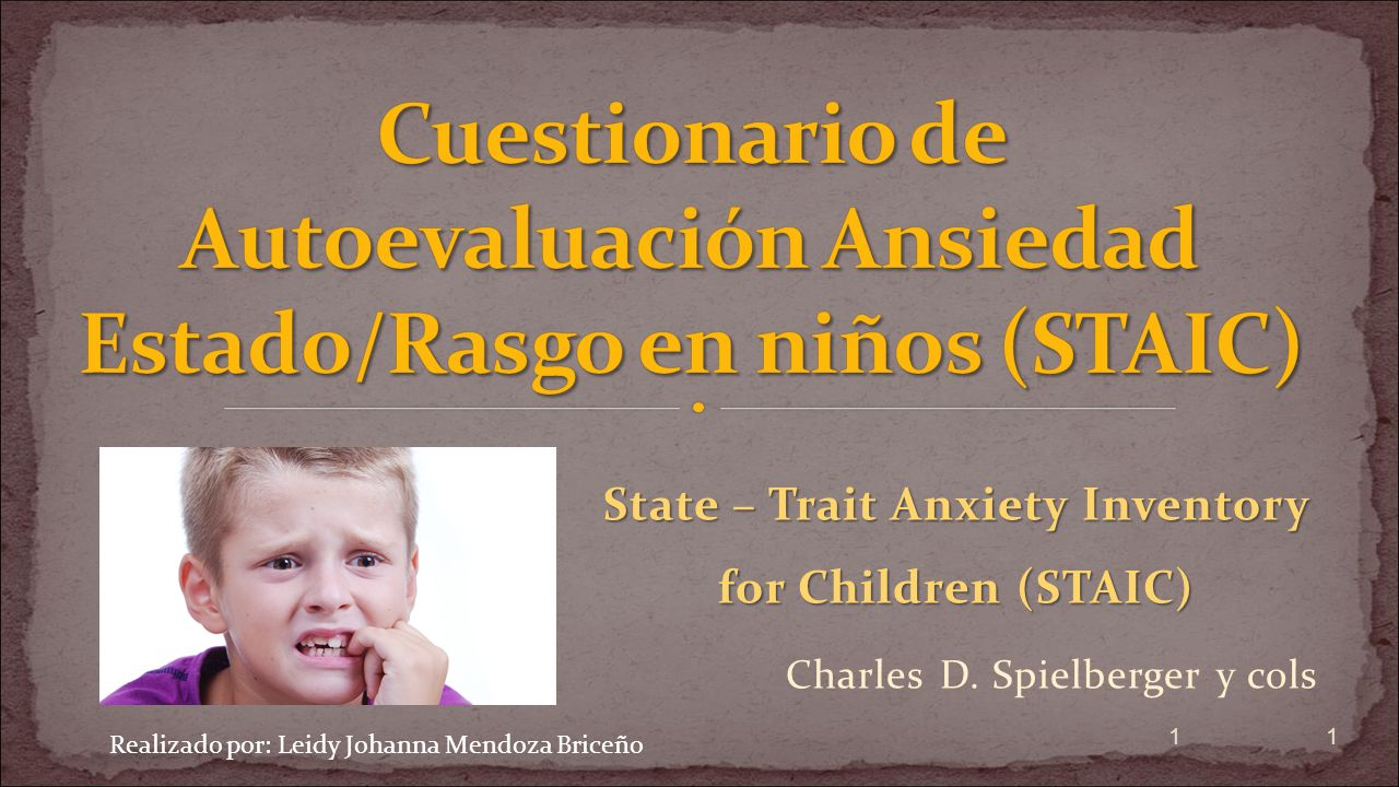 Nombre OriginalState – Trait Anxiety Inventory for Children (STAIC) ProcedenciaCPP, California.
