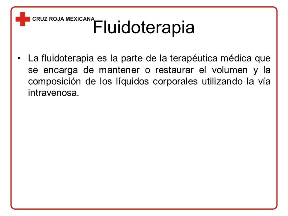 Fluidoterapia La fluidoterapia es la parte de la terapéutica médica que se encarga de mantener o restaurar el volumen y la composición de los líquidos corporales utilizando la vía intravenosa.