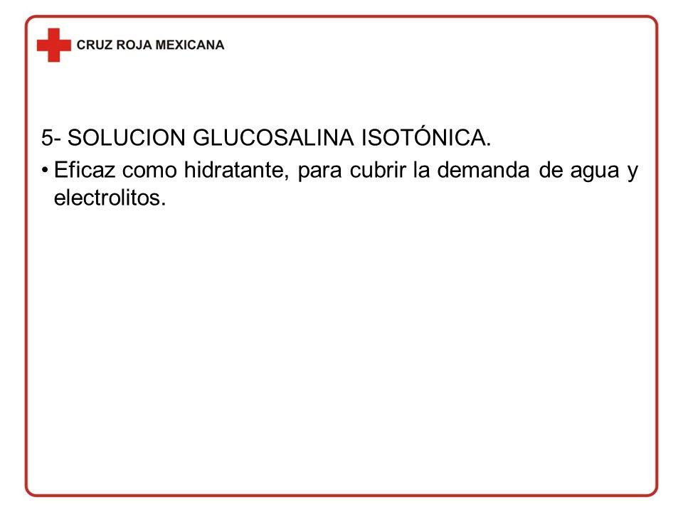 5- SOLUCION GLUCOSALINA ISOTÓNICA.