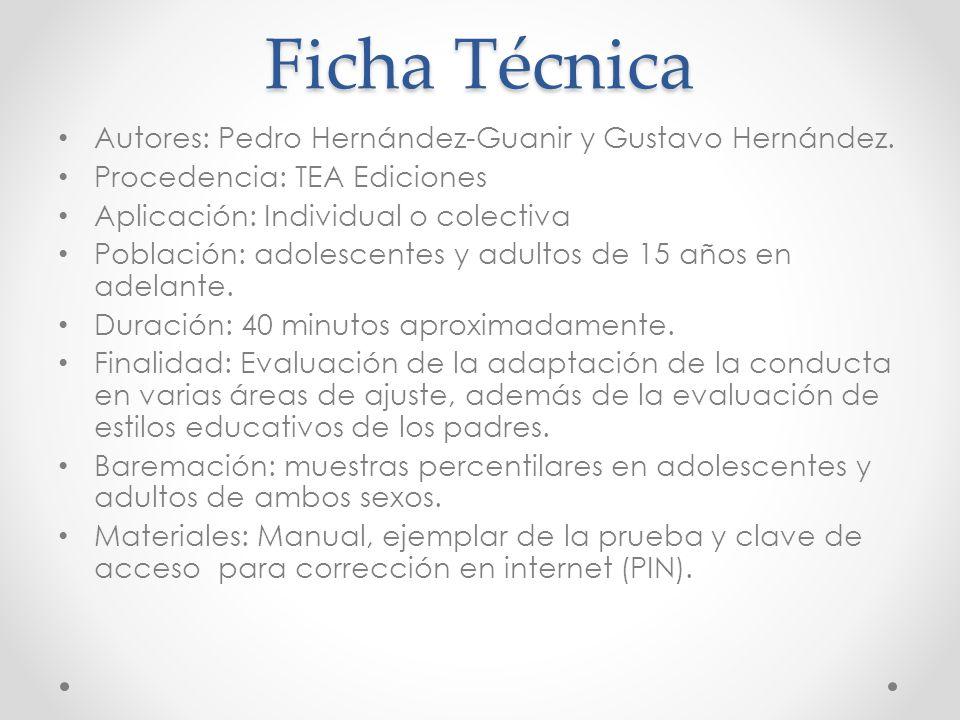 Ficha Técnica Autores: Pedro Hernández-Guanir y Gustavo Hernández. Procedencia: TEA Ediciones Aplicación: Individual o colectiva Población: adolescent