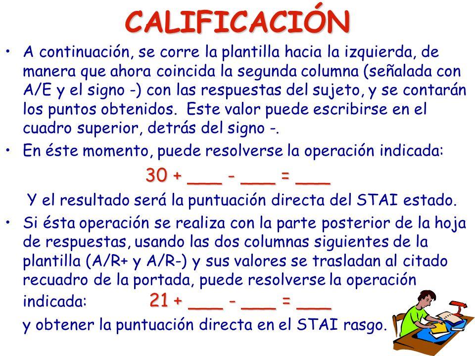 CALIFICACIÓN A continuación, se corre la plantilla hacia la izquierda, de manera que ahora coincida la segunda columna (señalada con A/E y el signo -)