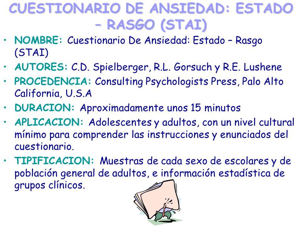 CUESTIONARIO DE ANSIEDAD: ESTADO – RASGO (STAI) NOMBRE: Cuestionario De Ansiedad: Estado – Rasgo (STAI) AUTORES: C.D. Spielberger, R.L. Gorsuch y R.E.