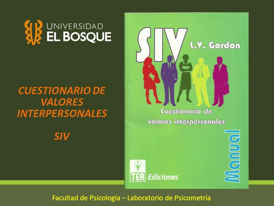 CUESTIONARIO DE VALORES INTERPERSONALES SIV Facultad de Psicología – Laboratorio de Psicometría