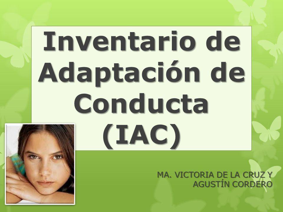 Inventario de Adaptación de Conducta (IAC) MA. VICTORIA DE LA CRUZ Y AGUSTÍN CORDERO