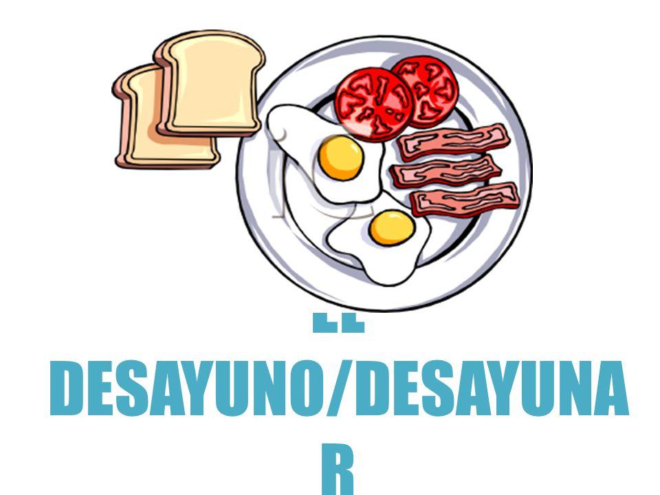 EL DESAYUNO/DESAYUNA R