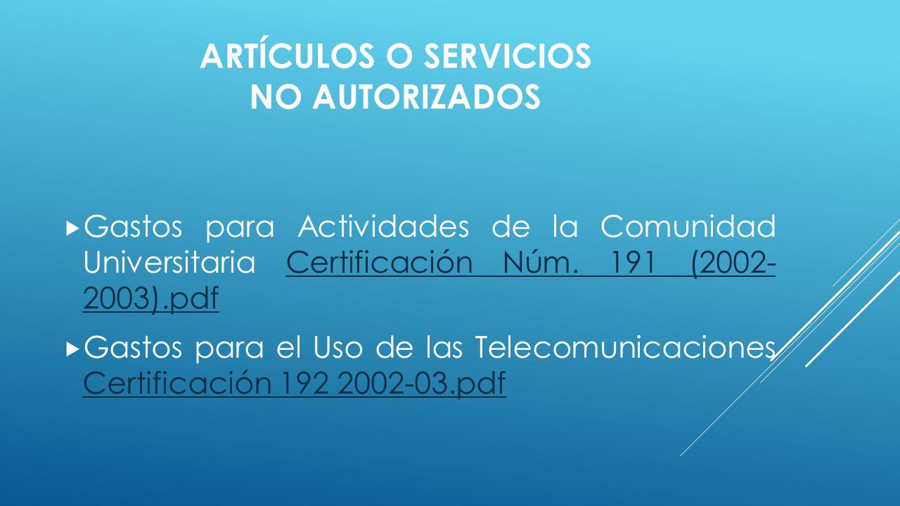 ARTÍCULOS O SERVICIOS NO AUTORIZADOS  Gastos para Actividades de la Comunidad Universitaria Certificación Núm.