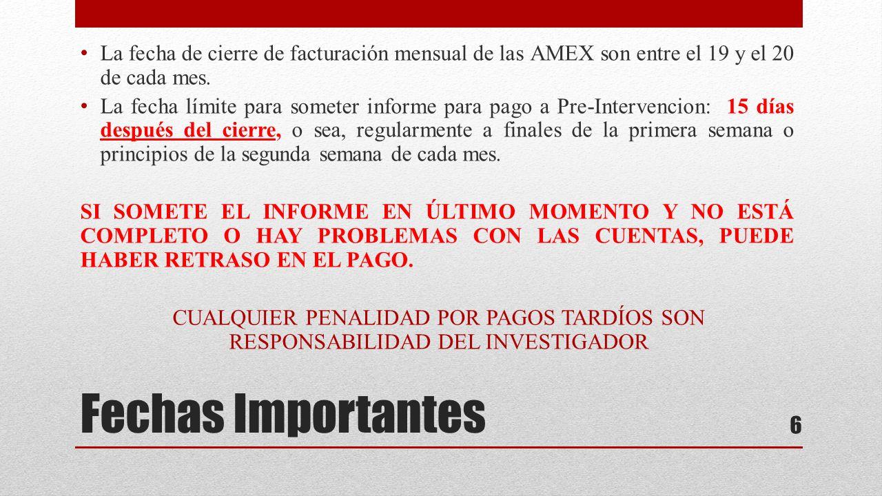 Fechas Importantes La fecha de cierre de facturación mensual de las AMEX son entre el 19 y el 20 de cada mes.
