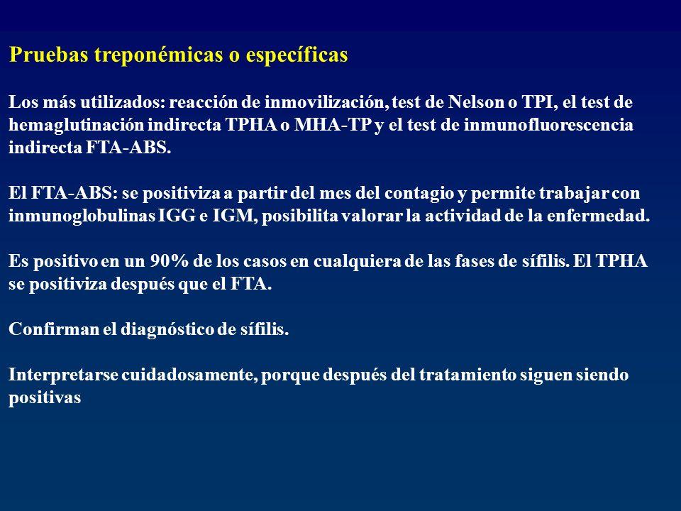 Pruebas treponémicas o específicas Los más utilizados: reacción de inmovilización, test de Nelson o TPI, el test de hemaglutinación indirecta TPHA o M