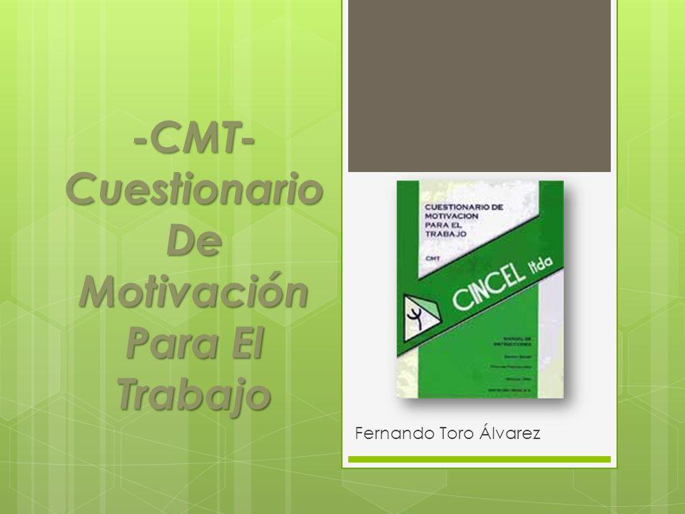 -CMT- Cuestionario De Motivación Para El Trabajo Fernando Toro Álvarez
