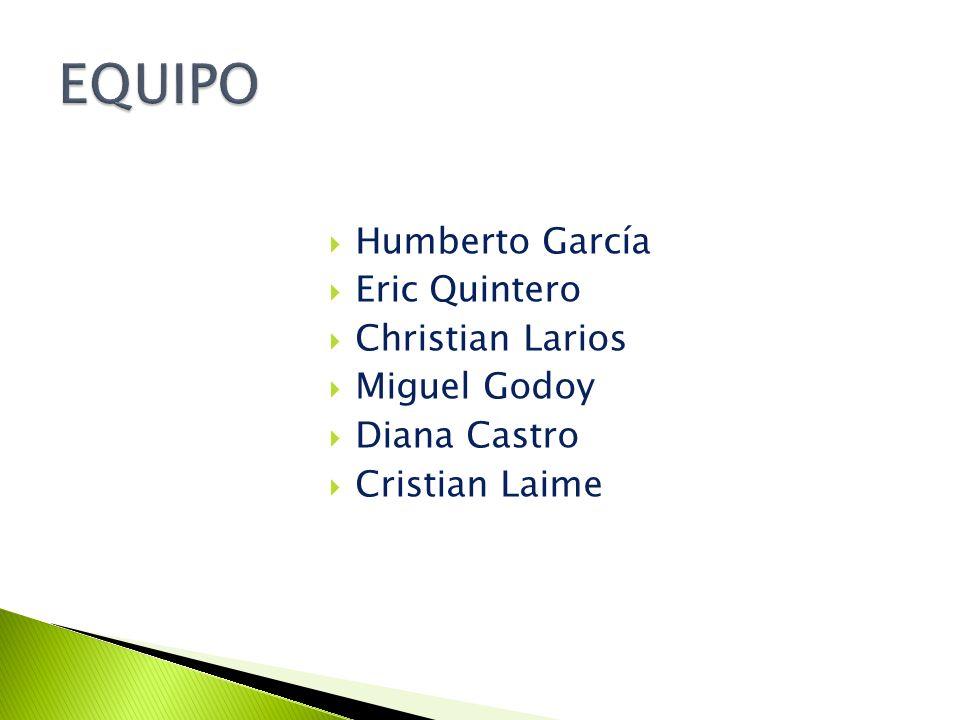  Humberto García  Eric Quintero  Christian Larios  Miguel Godoy  Diana Castro  Cristian Laime