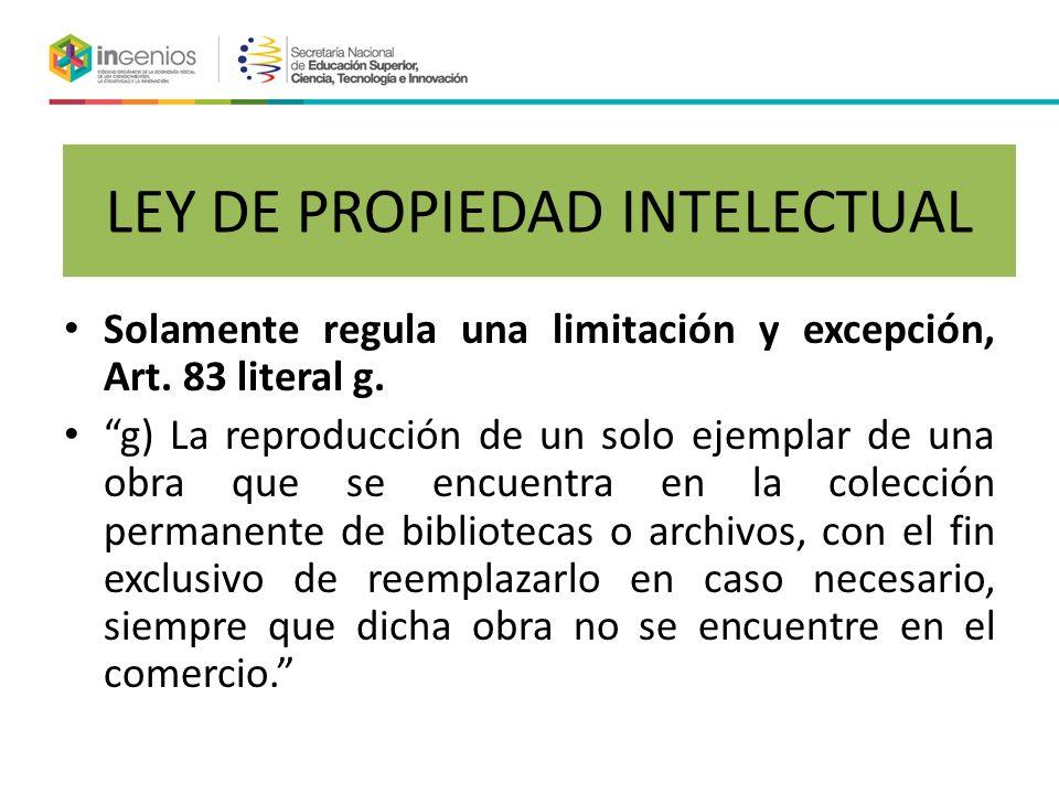 LEY DE PROPIEDAD INTELECTUAL Solamente regula una limitación y excepción, Art.