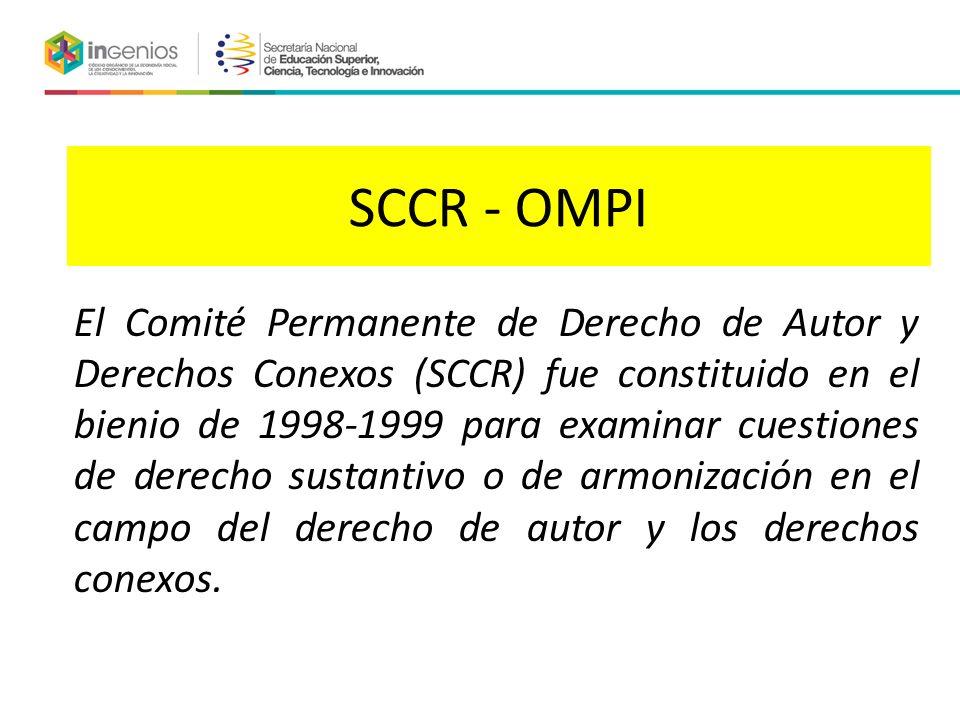 SCCR - OMPI El Comité Permanente de Derecho de Autor y Derechos Conexos (SCCR) fue constituido en el bienio de 1998-1999 para examinar cuestiones de derecho sustantivo o de armonización en el campo del derecho de autor y los derechos conexos.