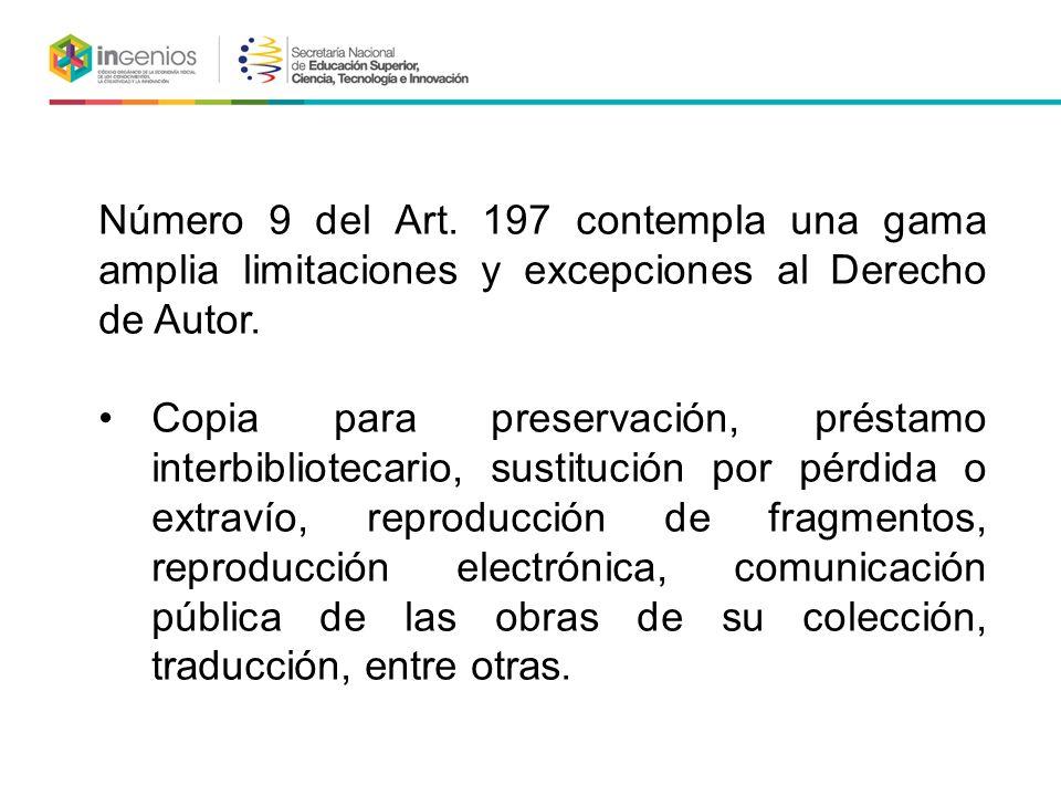 Número 9 del Art. 197 contempla una gama amplia limitaciones y excepciones al Derecho de Autor.
