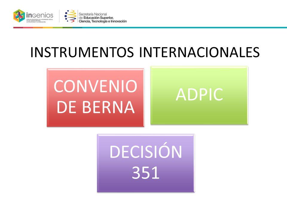 INSTRUMENTOS INTERNACIONALES CONVENIO DE BERNA ADPIC DECISIÓN 351