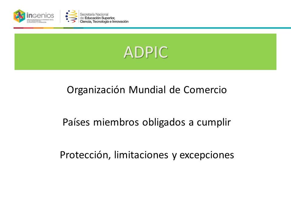 ADPIC Organización Mundial de Comercio Países miembros obligados a cumplir Protección, limitaciones y excepciones