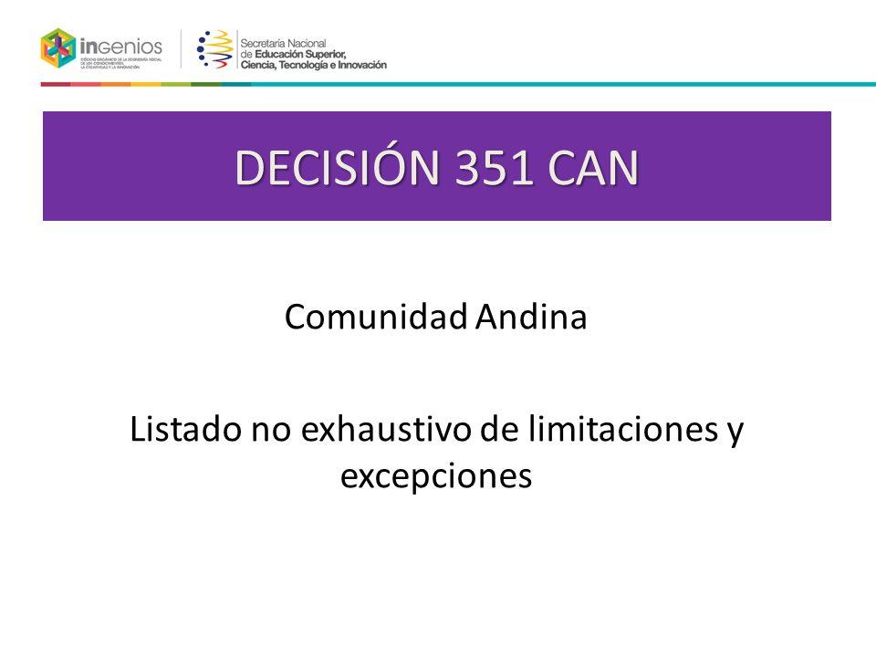 DECISIÓN 351 CAN Comunidad Andina Listado no exhaustivo de limitaciones y excepciones