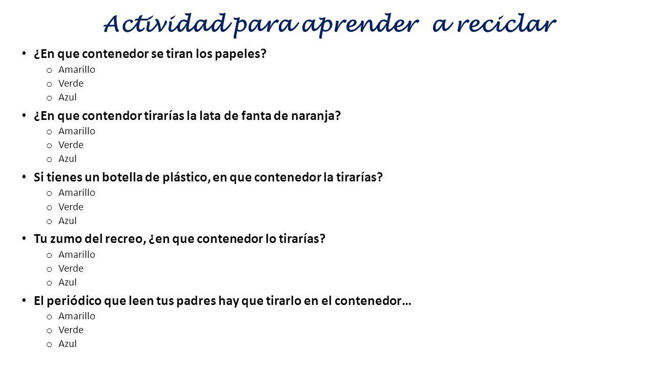 Actividad para aprender a reciclar ¿En que contenedor se tiran los papeles.