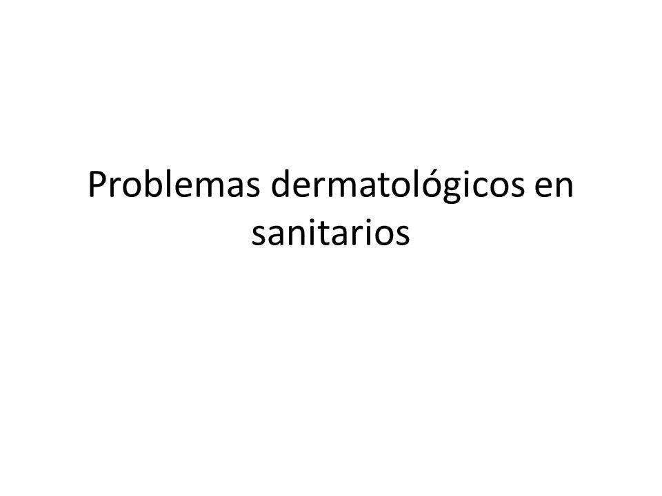 Problemas dermatológicos en sanitarios